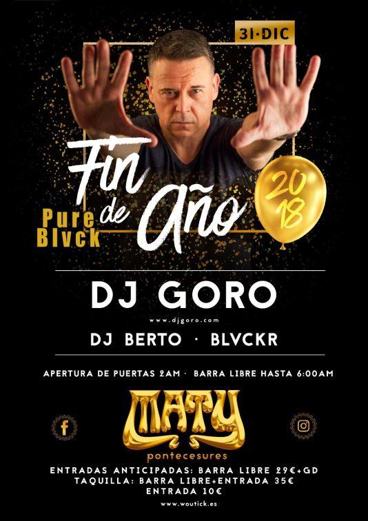 Dj Goro Fin de Año 2018 Discoteca Maty Pontecesures